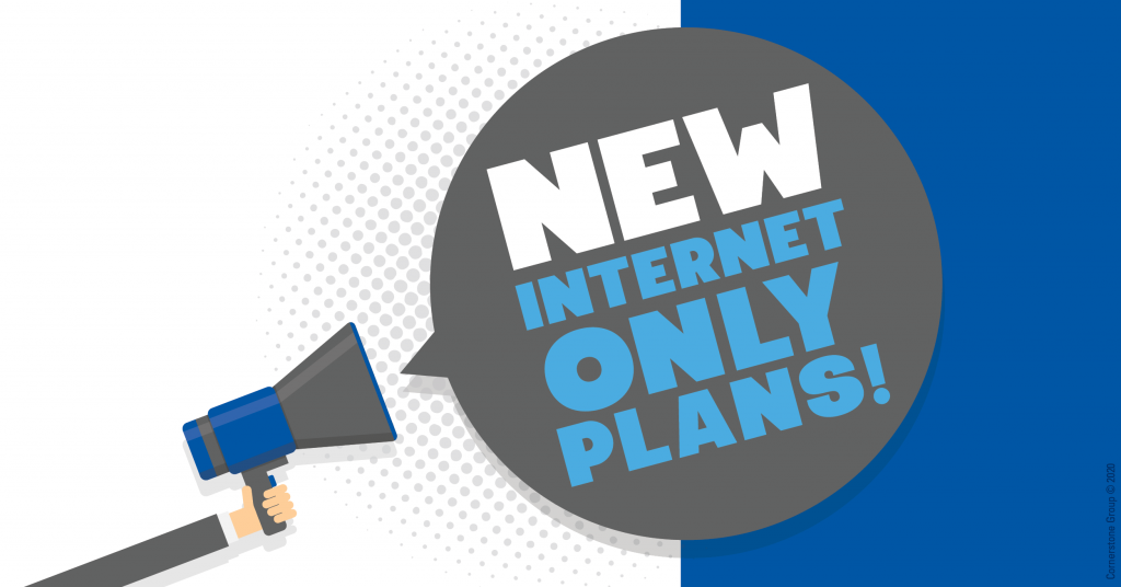 New Internet Only Plans!
