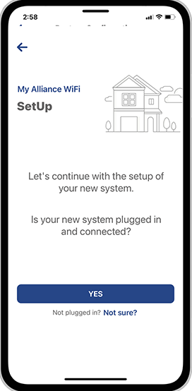 "My Alliance WiFi App Step 4: Make sure your Alliance router is plugged in and connected, and then select ""Yes"" to continue."